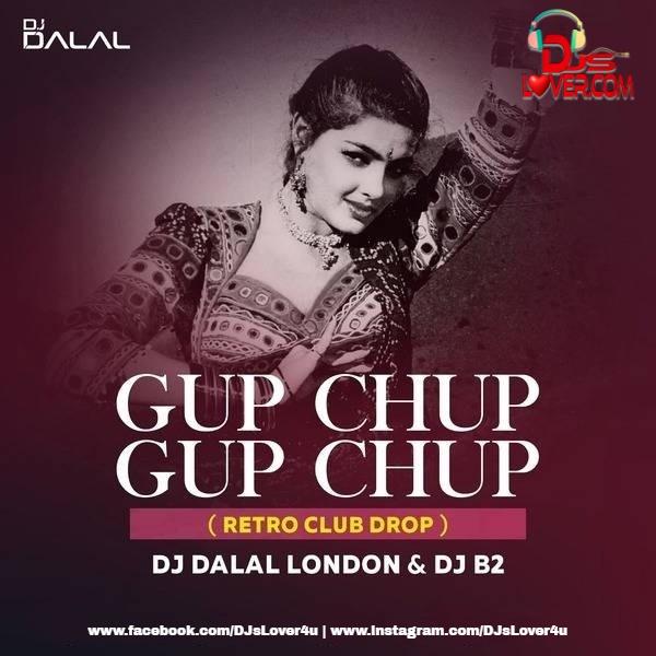 Gup Chup Gup Chup Club Mix DJ Dalal London x DJ B2