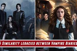Top 5 Similarity legacies & Vampire Diaries