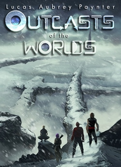 Outcasts of the Worlds (Lucas Aubrey Paynter)