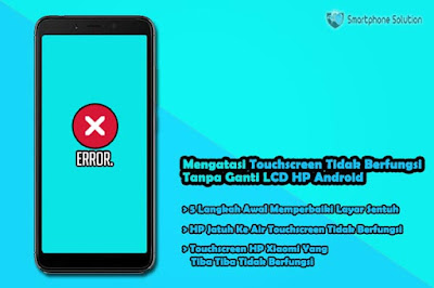 cara mengatasi touchscreen tidak berfungsi di hp android