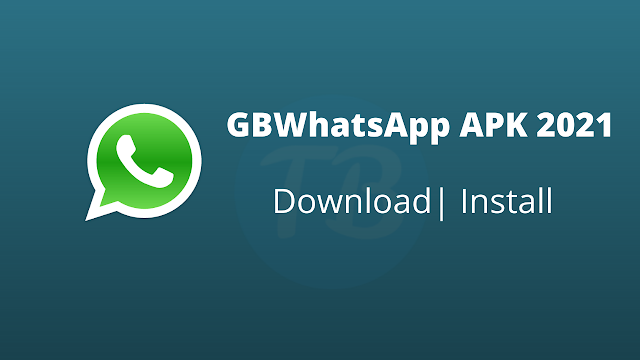 GBWhatsApp APK Download For Android - Latest Version 2021