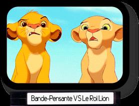 Bande-Pensante VS Le Roi Lion