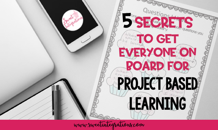 Title Image - 5 Secrets to Get Everyone on Board for Project Based Learning