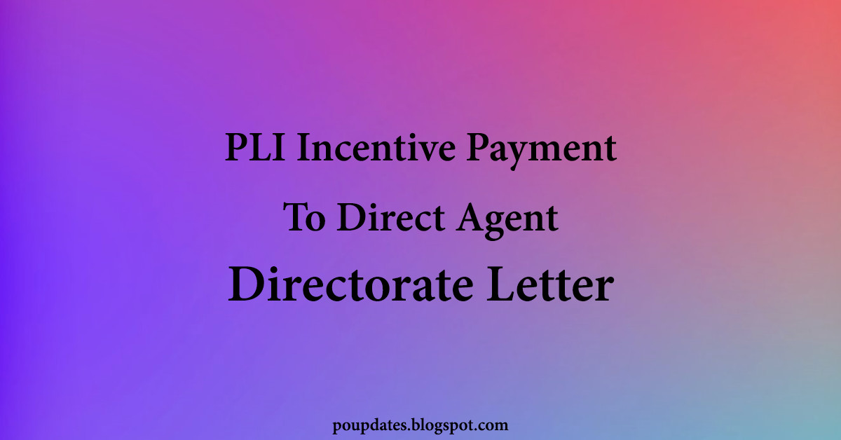 PLI Incentive Payment To Direct Agent || Directorate PLI Letter Dated 30.04.2020