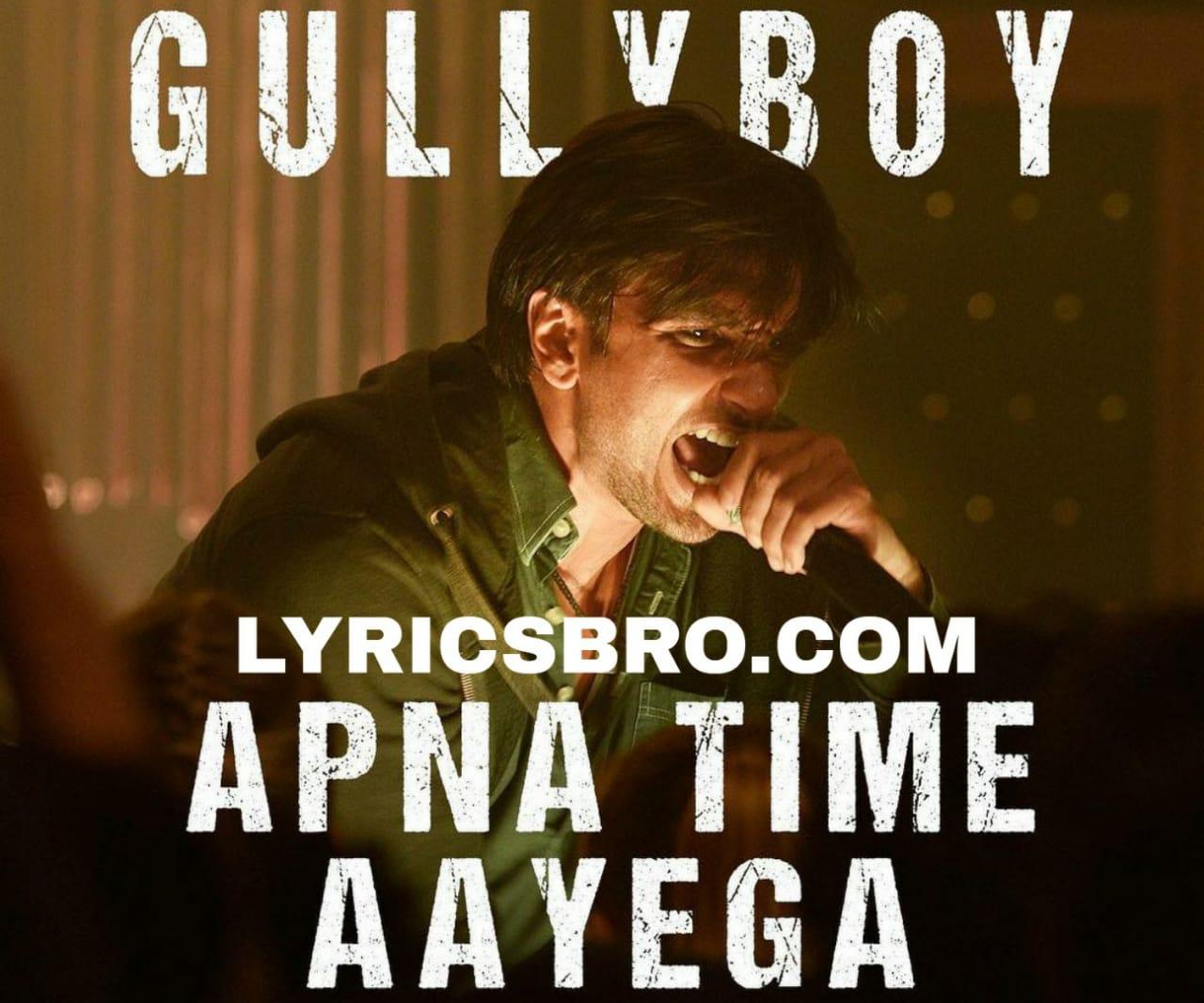 apna-time-aayega-english-hindi-lyrics