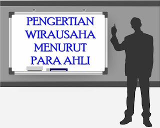 PENGERTIAN WIRAUSAHA MENURUT PARA AHLI LENGKAP