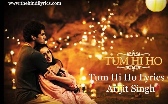 Tum Hi Ho Lyrics – Arijit Singh