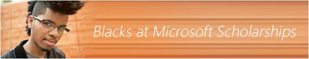 Blacks at Microsoft (BAM) Scholarships