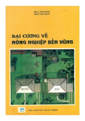 [EBOOK] ĐẠI CƯƠNG VỀ NÔNG NGHIỆP BỀN VỮNG (INTRODUCTION TO PERMACULTURE), BILL MOLLISON AND RENY MIA SLAY, NGƯỜI DỊCH: HOÀNG VĂN ĐỨC, NXB NÔNG NGHIỆP