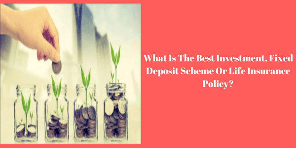 fixed deposit and life insurance