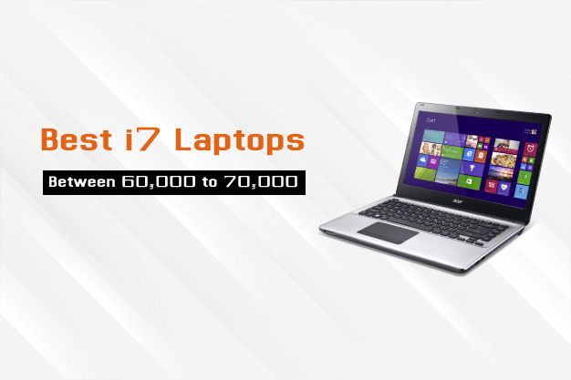 Best i7 Laptops Between Rs. 60,000 to 70,000