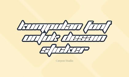 Kumpulan Font Terbaik Untuk Desain Stiker