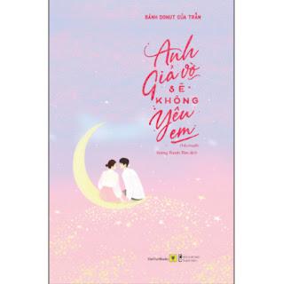 Anh Giả Vờ Sẽ Không Yêu Em ebook PDF-EPUB-AWZ3-PRC-MOBI