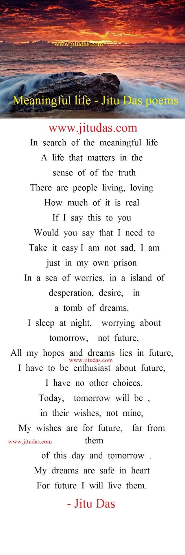Deep life poem, Meaningful life by Jitu Das english poems