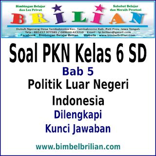 Download Soal PKN Kelas 6 SD Bab 5 Politik Luar Negeri Indonesia Dan Kunci Jawaban