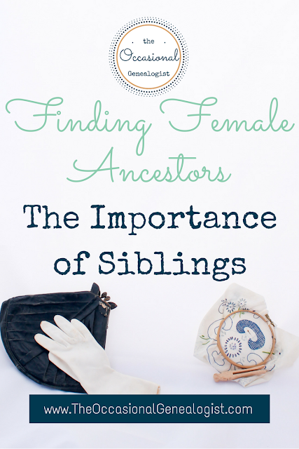 Struggling to identify a maiden name or details about a female ancestor? Try a different genealogy strategy to make research easier. | The Occasional Genealogist