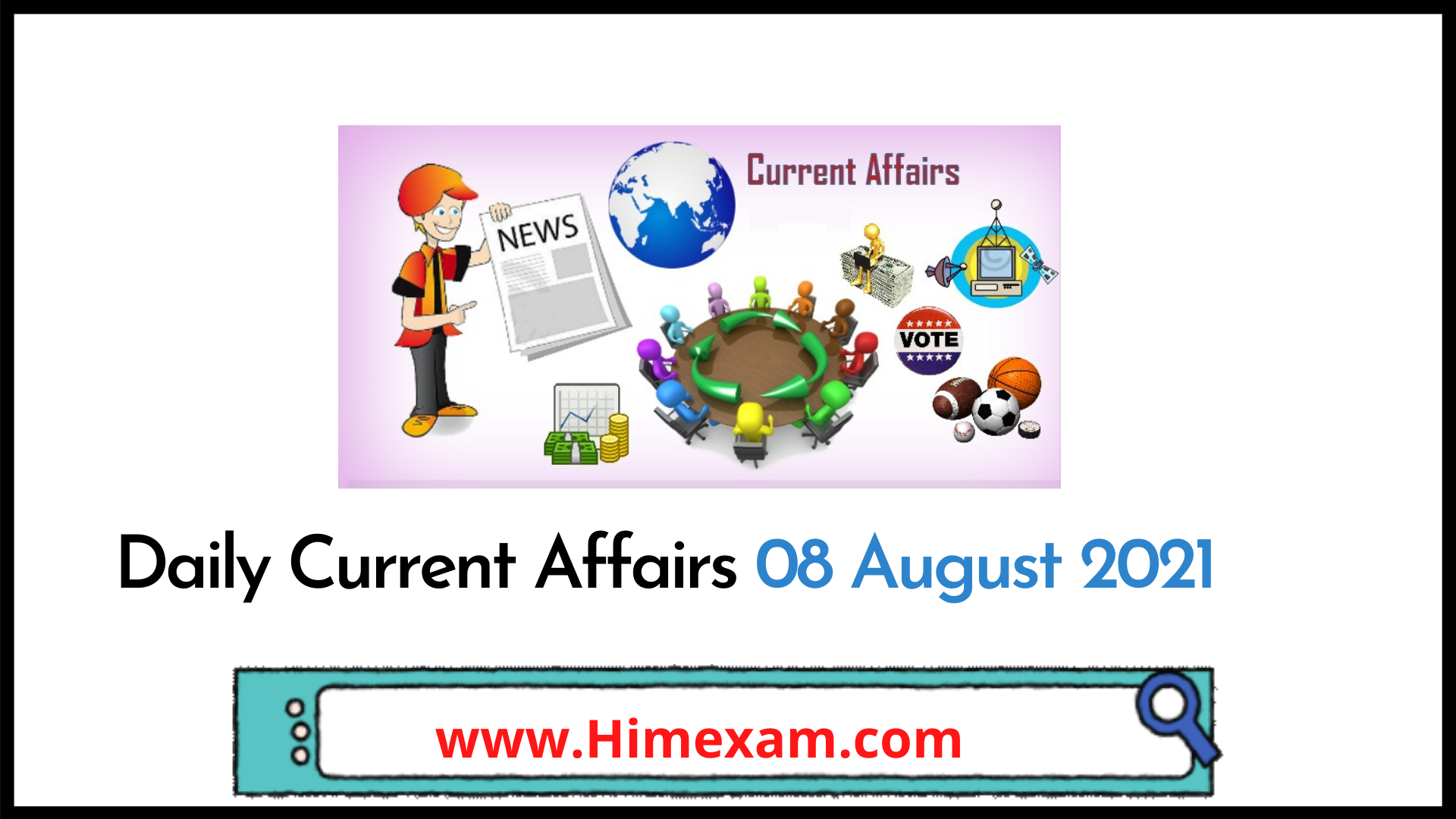 Daily Current Affairs 08 August 2021