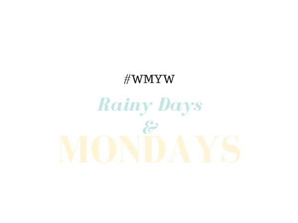 #WMYW 017 RAINY DAYS AND MONDAYS