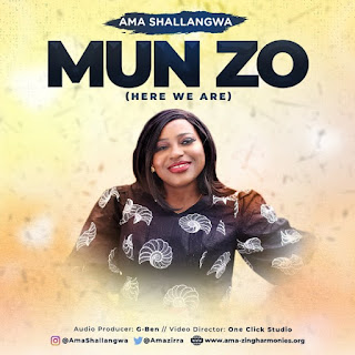 Mun Zo by AMA Shallangwa, Munzo, AMA Shallangwa, GospelMusicTune, Music,