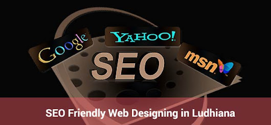 SEO Friendly Web Designing in Ludhiana
