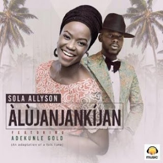 "[Music] Sola Allyson - ""Alujanjankijan"" Ft. Adekunle Gold"