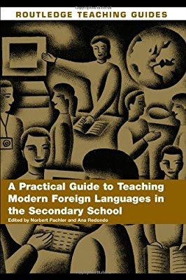 A Practical Guide to Teaching Modern Foreign Languages in the Secondary School  Author : Norbert Pachler & Ana Redondo