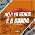 Utiniel Musik ft. Dr. Smith, Mauro Ganza, Zé Bonas, LG No Beat & Agostinho Cicatrizante - Hoji Ya Henda É A Banda (Afro Beat) (Prod. Paulo Kibrilha)