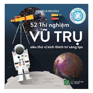 52 Thí Nghiệm Vũ Trụ Siêu Thú Vị Kích Thích Trí Sáng Tạo ebook PDF EPUB AWZ3 PRC MOBI