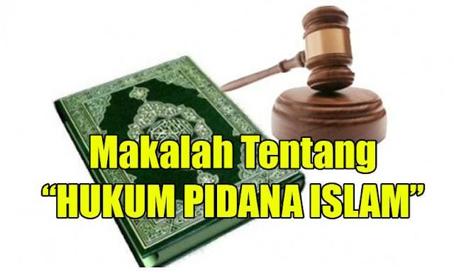 Makalah Tentang HUKUM PIDANA ISLAM