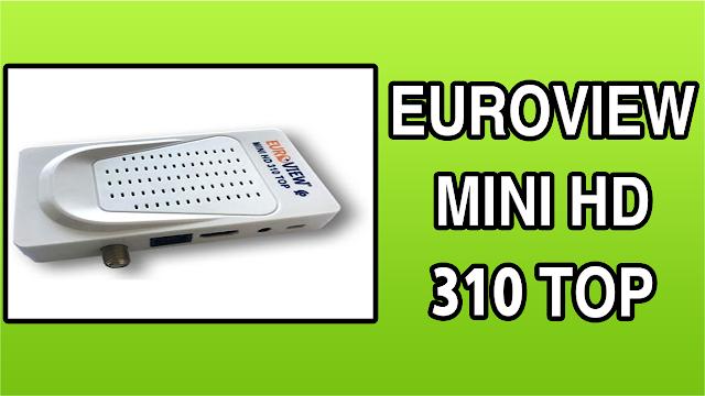 تحميل التحديث الاخير لجهاز MISE À JOUR EUROVIEW MINI HD 310 TOP