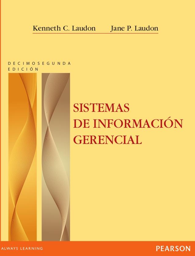 Sistemas de Información Gerencial - Kenneth Laudon- 12va edición [Libro]