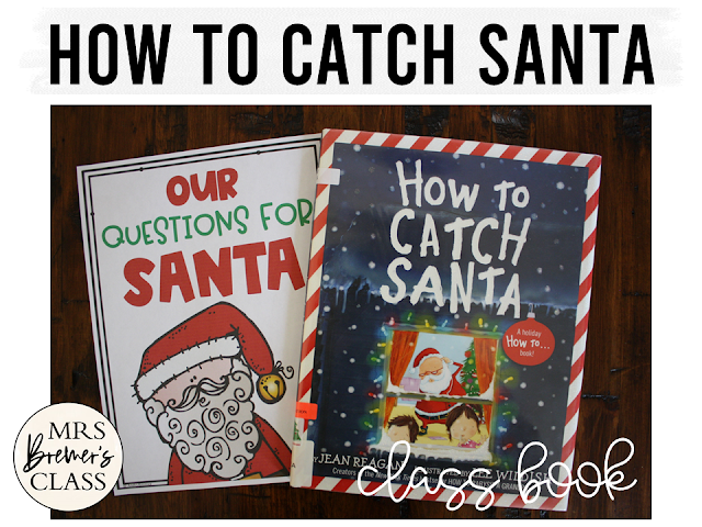 How to Catch Santa book study unit with Common Core aligned companion activities class book and craftivity for Christmas in Kindergarten and First Grade