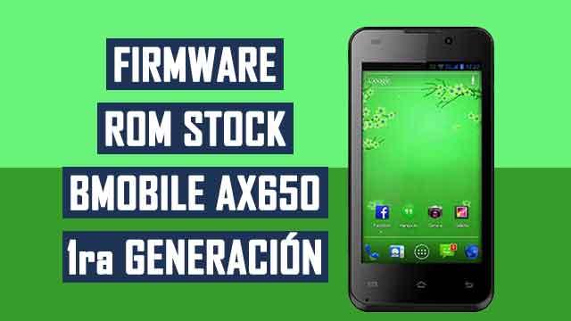 Firmware - rom stock Bmobile AX650 [primera generación]