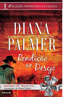 RENDIÇAO AO DESEJO - Diana Palmer