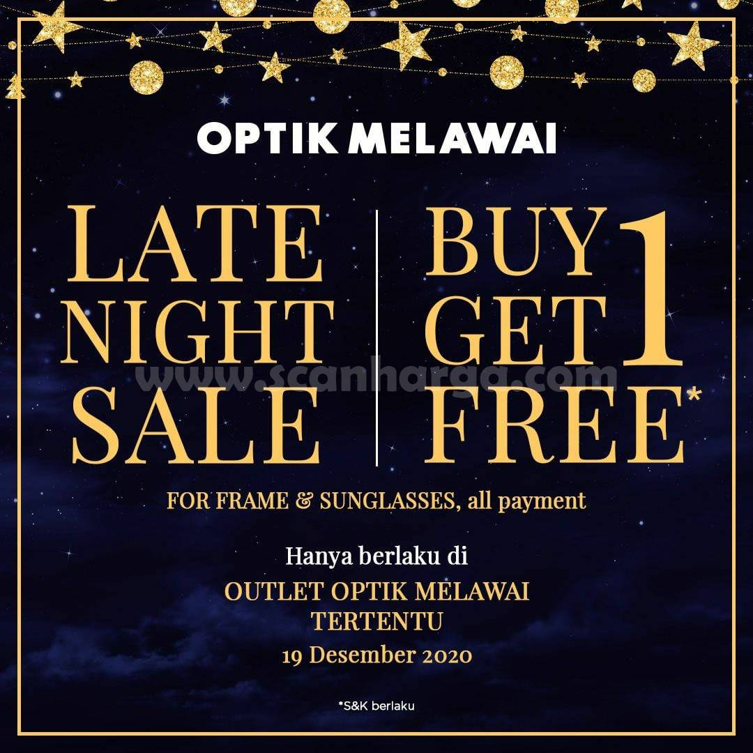 Optik Melawai Promo Late Night Sale – Dapatkan Beli 1 GRATIS 1