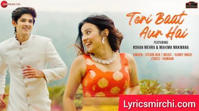 Teri Baat Aur Hai तेरी बात और है Song Lyrics | Stebin Ben | Latest Hindi Song 2020