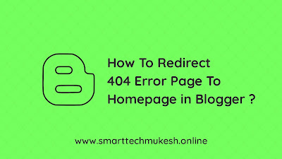 How To Redirect 404 Error Page To Homepage in Blogger