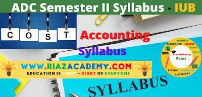 ADC-II  Cost Accounting Syllabus - ADC IUB Syllabus