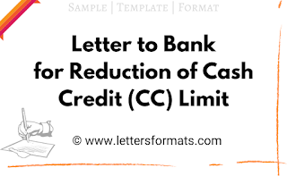 letter to bank for reduction of cash credit limit