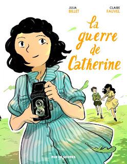 """""""La guerre de Catherine"""" de Julia Billet et Claire Fauvel (éditions Rue de Sèvres)"""