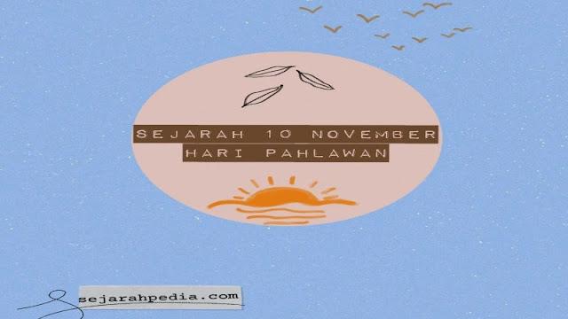sejarah hari pahlawan 10 november