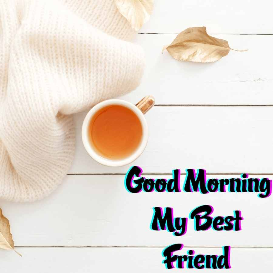 good morning images to best friend