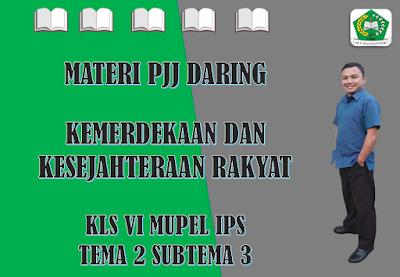 Materi IPS Kelas VI Tema 2 Subtema 3 - Kemerdekaan dan Kesejahteraan Rakyat