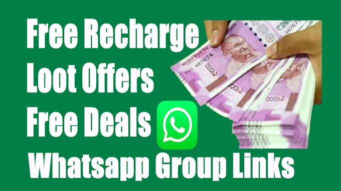 Free Recharges, Deals, Loot offers, WhatsApp Group Links