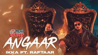 Angaar Lyrics By Ikka, Raftaar