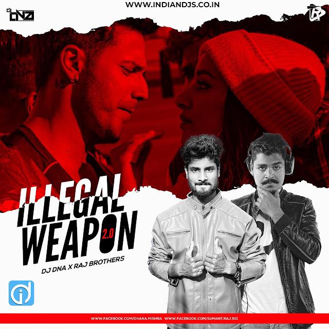 Illegal Weapon 2.0-DJ-DNA X Raj Brothers indiandjs