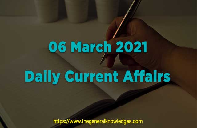 06 March 2021 Current Affairs Question and Answers in Hindi