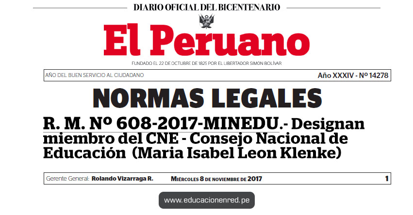 R. M. Nº 608-2017-MINEDU - Designan miembro del Consejo Nacional de Educación - CNE (Maria Isabel Leon Klenke) www.minedu.gob.pe