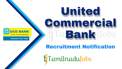 UCO Bank recruitment notification 2020, govt jobs for degree, govt jobs for engineers, central govt jobs