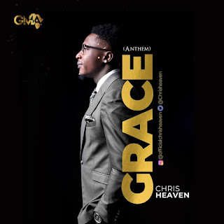 LYRICS + Video: Chris Heaven - Grace (Anthem)
